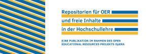 Repositorien für OER und freie Inhalte in der Hochschullehre